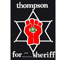 Thompson for sheriff 2 for dark Photographic Print
