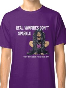 Real Vampires Don't Sparkle... Classic T-Shirt