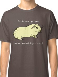 Guinea pigs are pretty cool. Classic T-Shirt