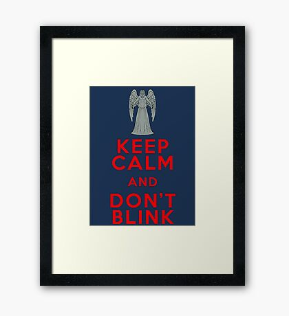 Keep Calm and Don't Blink - Weeping Angels - Doctor Who Framed Print