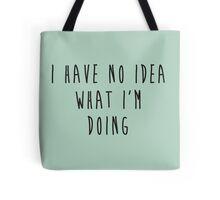 """I have no idea what I'm doing"" - Adult clothes & products Tote Bag"
