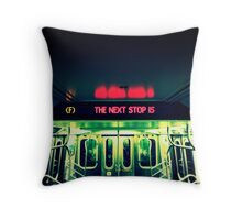 The Next Stop Is Throw Pillow