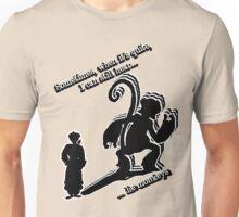 when it's quite Unisex T-Shirt