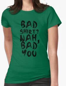 BAD SHIRT Womens Fitted T-Shirt