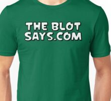 The Blot Says... Black & White Unisex T-Shirt
