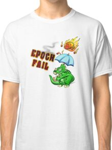 Epoch Fail Classic T-Shirt
