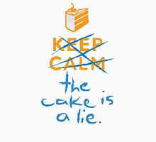 Don't keep calm the cake is a lie Unisex T-Shirt