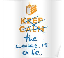 Don't keep calm the cake is a lie Poster