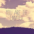 You Are The Universe by Vintageskies