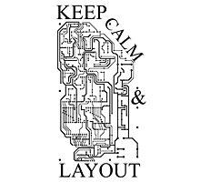 Keep Calm & Layout Photographic Print