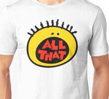 All That Unisex T-Shirt