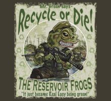 Recycle or Die Reservoir Frogs by MudgeStudios