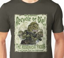 Recycle or Die Reservoir Frogs Unisex T-Shirt