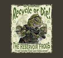 Recycle or Die Reservoir Frogs Unisex T-Shirt