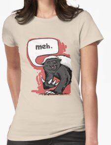 Honey Badger Meh Womens Fitted T-Shirt