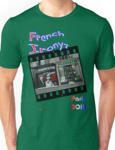 French Irony? Paris, France 2012 Unisex T-Shirt