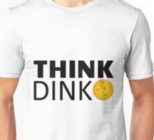 Think Dink -- Pickleball Unisex T-Shirt
