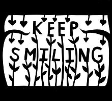 Keep Smiling by MrsTreefrog