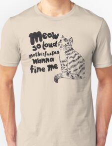 Cat Meow So Loud Quote T-Shirt