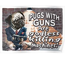 Funny Pugs With Guns Poster