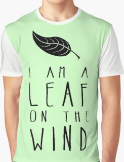 I am a Leaf on the Wind Graphic T-Shirt