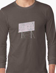 Billboard Quote Long Sleeve T-Shirt