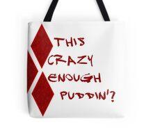 Harley Quinn - Crazy Enough? Tote Bag
