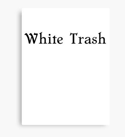 white trash funny tee Canvas Print