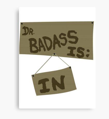 Supernatural - DR. BADASS: IS IN Canvas Print