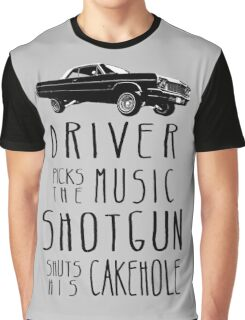 Driver picks the Music, Shotgun shuts his Cakehole Graphic T-Shirt