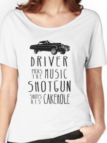 Driver picks the Music, Shotgun shuts his Cakehole Women's Relaxed Fit T-Shirt