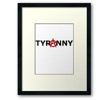 Tyranarchist Framed Print