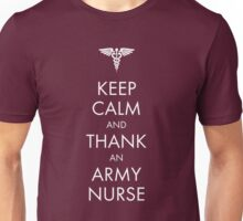 Keep Calm and Thank an Army Nurse Unisex T-Shirt