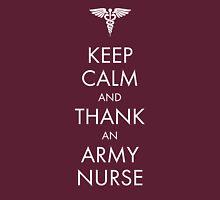 Keep Calm and Thank an Army Nurse Unisex T-Shirt