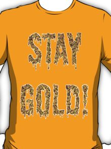 STAY GOLD! T-Shirt