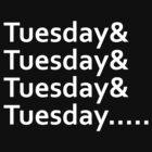 Infinite Tuesdays by Kellyanne