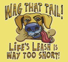 Wag that Tail Life is Short by MudgeStudios