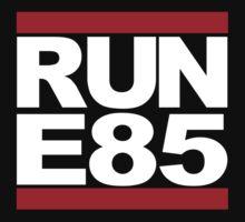 RUN E85 by hoddynoddy