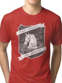 Fight against the sadness, Artax! Tri-blend T-Shirt