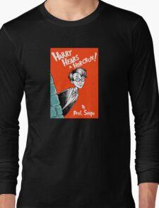 Harry Hears A Horcrux ! Long Sleeve T-Shirt