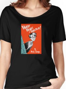 Harry Hears A Horcrux ! Women's Relaxed Fit T-Shirt