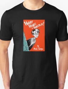 Harry Hears A Horcrux ! Unisex T-Shirt