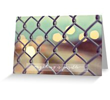 anything is possible Greeting Card