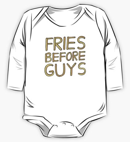 Fries Before Guys One Piece - Long Sleeve