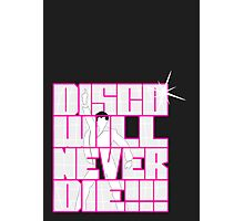 Disco Will Never Die Photographic Print