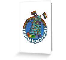 Daleks Tolerate! Greeting Card