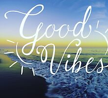 Good Vibes by Thelasthippie