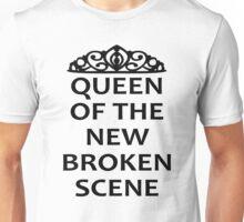Queen of the New Broken Scene Unisex T-Shirt