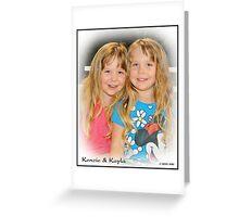 Kayla & Kenzie Greeting Card