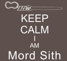 Keep Calm I am Mord Sith Kids Clothes